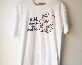 Vintage Nurse T-shirt Tee RN Stands For Real Nice Cat Nurse 80s/90s Shoebox Greetings CMOORE Unisex Size Large