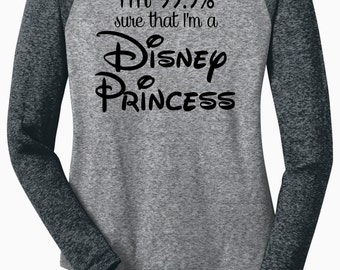 I'm 99.9% Sure I'm a Disney Princess -  Long Sleeve Microburn Raglan Tee