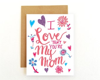 I Love That You're My Mom, Mother's Day Card, Hand Lettered Card, Illustrated Card