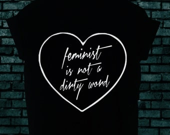 FEMINIST is not a dirty word