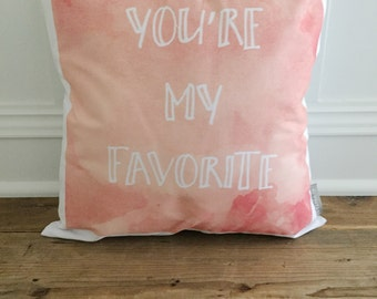 You're My Favorite Pillow Cover