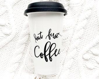 But First Coffee travel mug. Travel coffee mug. Mothers Day Gift.  Funny coffee mug. Pretty travel mug. Coffee tumbler.