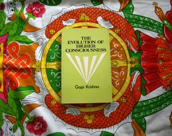 The Evolution Of Higher Consciousness By Gobi Krishna. Vintage 90s New Age Metaphysical Meditation Book. Hindu Consciousness Book