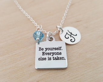 Be Yourself Everyone Else Is Taken Necklace - Initial Necklace - Personalized Necklace - Sterling Silver Jewelry - Gift for Her