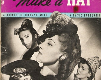 It's Fun To Make A Hat - Vintage 1940s Complete Hat Making Course with 2 Basic Patterns by Helene Garnell