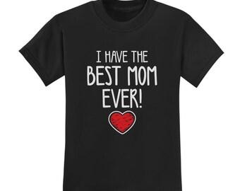 I Have the Best Mom EVER Toddler-Kids Short Sleeve T-Shirt