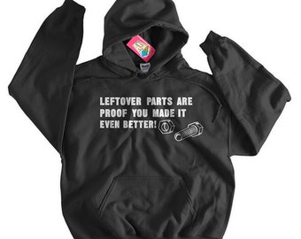 Funny DIY Hoodie Leftover Parts Are Proof You Made It Better Hoodie Gifts For Dad Screen Printed Hoodie Hooded Sweatshirt Mens Womens Ladie