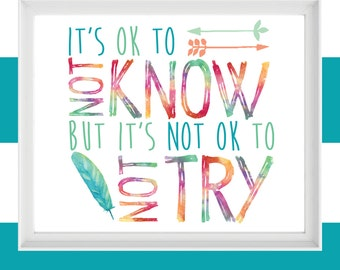 "Printable 8x10 Wall Art ""It's OK To Not Know..."" Quote"
