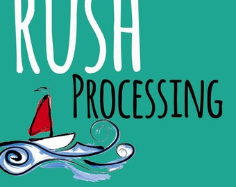 Rush Processing for your order