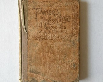 Hymnal 1894 Towner's Male Choir Combined antique hymnal