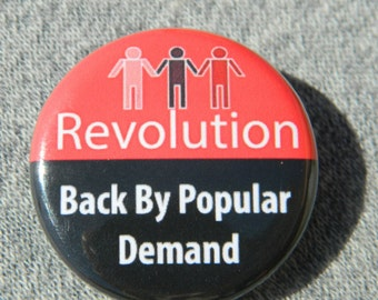 Revolution, back by popular demand Button/Magnet/Bottle Opener