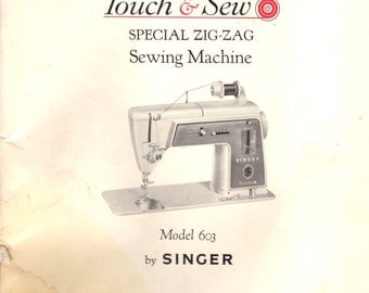 Singer Touch & Sew Model 603 ORIGINAL MANUAL 1963 Owner's Instructions Push Button Bobbin Winding