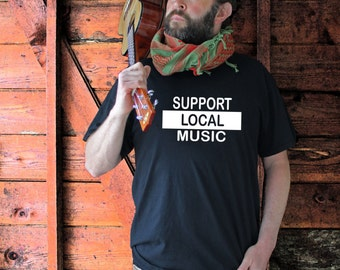 Support Local Music T-shirt ***FREE SHIPPING***
