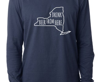 Craft Beer New York- NY- Drink Beer From Here™ Long Sleeve Shirt