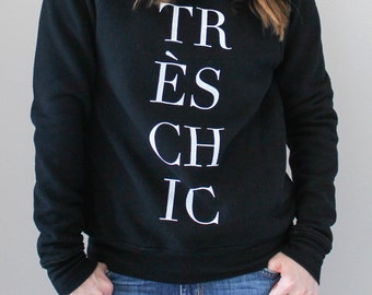 Très Chic Sweatshirt // sweater - francophile - paris - wanderlust - travel - blogger - fashionista - graphic tee - shopping