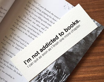 I'm not addicted to books bookmark, Funny Bookmark, Gift for Reader, Gift for Bookworm, Book Lover Gag Gift, Paper Bookmark, Minimalist Gift