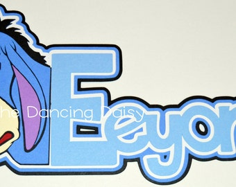 Disney scrapbooking, Disney die cut, Winnie the Pooh die cut, Eeyore die cut, Eeyore Disney die cut paper piecing for scrapbooking