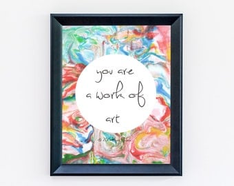 Quote Print - You Are A Work Of Art Print - Inspiring Wall Art - Marble Print - Cute Art - Inspiring Wall Art - Colourful Art - Home Decor