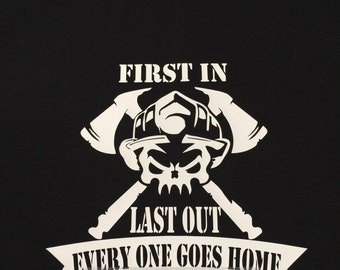 Firefighter First In Last Out Everyone Goes Home Tee T-Shirt Gildan Glitter Custom