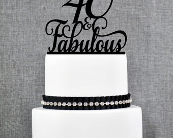40 and Fabulous Birthday Topper, Elegant 40th Birthday Topper, Fortieth Birthday Cake Topper- (T193)