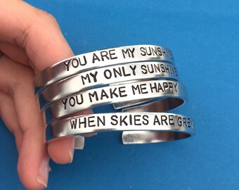 Set Of 4 - You Are My Sunshine My Only Sunshine You Make Me Happy When Skies Are Grey - Hand Stamped Bracelet Cuff Bangle - Gift For Her