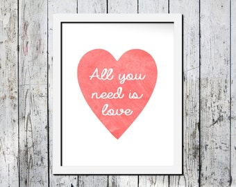 Downloadable print, All You Need is Love, pink watercolor heart printable wall art, Wall decor, can be personalized