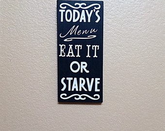 Today's Menu Eat it or Starve Sign - Wood Sign - Kitchen Decor - Today's Menu - Kitchen Sign - Todays Menu - Menu Sign - Rustic Kitchen Sign