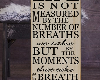 "Life is Not Measured by the Number of Breaths Vinyl/Wood Subway Art 12"" x 24"".  Life quote signs, inspirational signs, motivational decor"