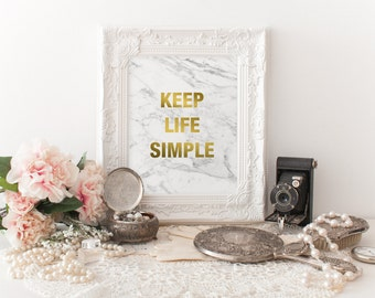KEEP LIFE SIMPLE faux gold, Marble print, Marble download, Instant Download, 8x10, 11x14, Printable marble, Typography, white marble