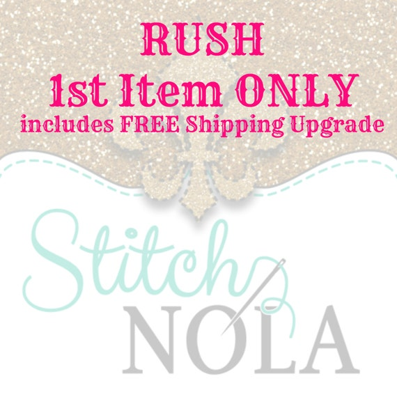 RUSH FEE 1st Item ONLY includes Free Priority Shipping Upgrade