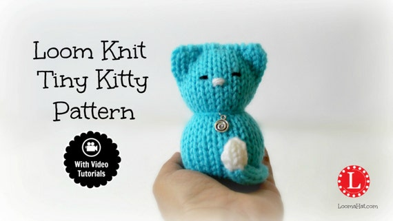 Loom Knitting PATTERNS Tiny Kitty Cat Amigurumi Toy Includes