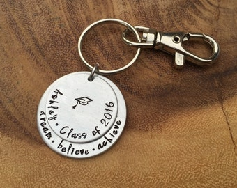 Dream Believe Achieve Class of 2017 Keychain Graduation Gift Hand Stamped Aluminum Keychain