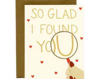 "Magnifying Glass Valentine's Day/Love Card - ""So Glad I Found You"" - ID: LOV047"