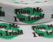 Kiss Me Irish 7/8 inch Grosgrain Ribbon by the Yard for Hairbows, Scrapbooking, and More!!