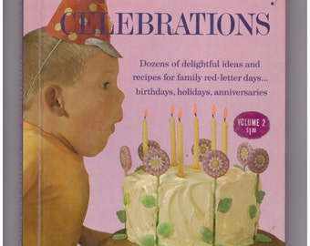 Birthdays and Family Celebrations Cookbook, Better Homes and Gardens Coobook, Creative Cooking Library, Birthday Ideas, Birthday Recipes