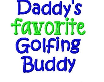Daddy's Favorite Golfing Buddy - Machine Embroidery Design - 4x4
