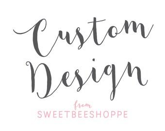 Custom Design from Sweet Bee Shoppe