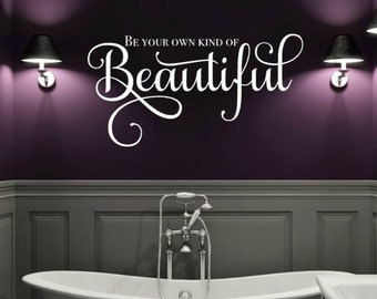 Be Your Own Kind of Beautiful Wall Decal - Makeup Room Decor - Inspirational Wall Quote for Teen - Hair Salon Decor - Hair Stylist Gift