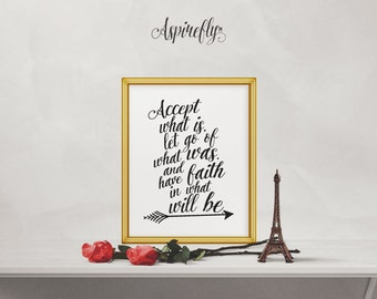 Accept what is let go of what was and have faith in what will be - printable inspirational quotes - new years resolution - INSTANT DOWNLOAD