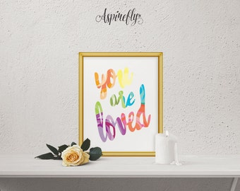 you are loved print printable - you are loved sign - INSTANT DOWNLOAD printable art - you are so loved - you are loved always colorful art