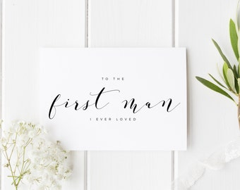 Dad Wedding Day Card, To The First Man I Ever Loved, Calligraphy Style Wedding Card, Card For Dad Wedding Day, To My Dad On My Wedding Day