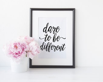 "PRINTABLE Art ""Dare To Be different"" Black and White Nursery Quote Print Nursery Print Office Decor Office Typography Poster"