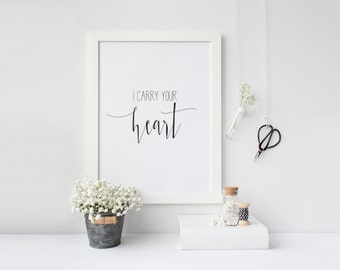 "PRINTABLE Art ""I carry Your Heart"" Typography Art Print Inspirational Quote  Wedding Art Print Mrs and Mr Sign Home Decor Apartment Decor"