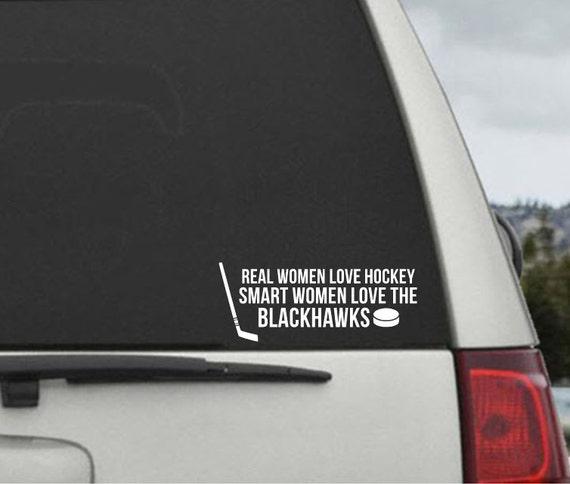 Real Women Love Hockey Smart Women Love the Blackhawks Decal - Car  Window Decal Vinyl Laptop Sticker