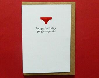 happy birthday gorgeouspants. Wife, Husband, Boyfriend, Girlfriend, Partner, Birthday card - Hand-enamelled art card.