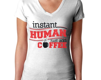 Funny Coffee Shirt - Instant Human Just Add Coffee - Coffee Before Talkie - Girls Coffee T-Shirt - Ok But First Coffee - Coffee Graphic Tee