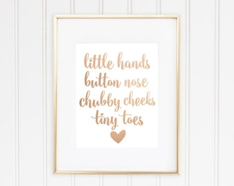 Little Hands Button Nose Chubby Cheeks Tiny Toes, Real Foil Print, Nursery Decor, Baby Girl, Baby Boy, Calligraphy Font