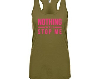 Nothing Will Stop Me Tank Top, Gym Shirt, Workout Clothes for Women Workout Tank Top Running Tank Weight Lifting Tank