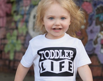 Toddler Life - Toddler Shirt - Birthday Shirt - Two Year Old - Cool Kids Shirt - Hipster Clothing - Naughty Shirt