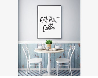 But First Coffee Poster, Coffee Print, Printable Poster, Instant download, Typographic Poster, 50x70cm, 8x10in
